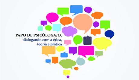 Papo de Psicóloga/o abre espaço para debate sobre a ética profissional
