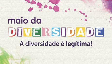 Mês de maio reforça luta pelo respeito à diversidade