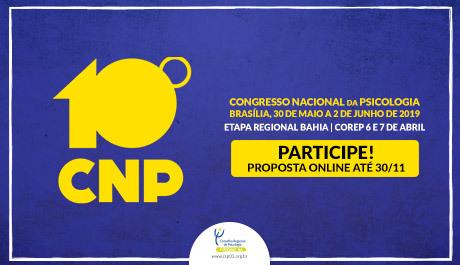 10º Congresso Nacional da Psicologia (CNP) e 10° Congresso Regional de Psicologia da Bahia