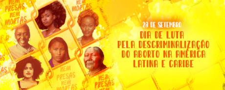 Dia de luta pela descriminalização do aborto na América Latina e Caribe