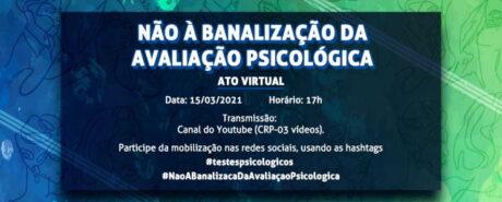 Ato virtual contra a banalização da avaliação psicológica ocorre nesta segunda (15/03)