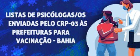 Listas de psicólogas/os enviadas pelo CRP-03 às prefeituras para vacinação – Bahia