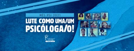 Mês Psi 2021: Campanha destaca importância da articulação política e da mobilização social para uma Psicologia pautada nos Direitos Humanos