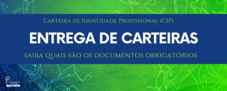 ENTREGA DE CARTEIRAS: Saiba como fazer a retirada de CIP na capital e interior